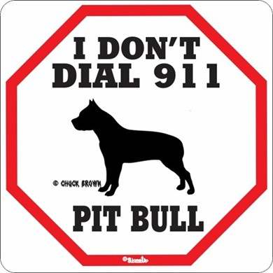 Raining Cats And Dogs Pit Bull I Don T Dial 911 Sign