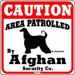 Afghan Caution Sign, the Perfect Dog Warning Sign