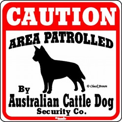 Australian Cattle Dog Caution Sign, the Perfect Dog Warning Sign