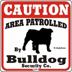 Bulldog Caution Sign, the Perfect Dog Warning Sign