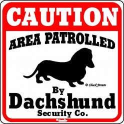 Dachshund Caution Sign, the Perfect Dog Warning Sign