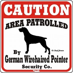 German Wirehaired Pointer Caution Sign, the Perfect Dog Warning Sign