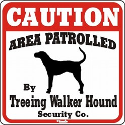 Treeing Walker Hound Caution Sign, the Perfect Dog Warning Sign