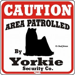 Yorkshire Terrier Caution Sign, a Fun Dog Warning Sign