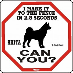 Akita Make It to the Fence in 2.8 Seconds Sign