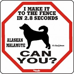 Alaskan Malamute Make It to the Fence in 2.8 Seconds Sign