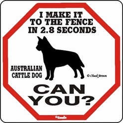 Australian Cattle Dog Make It to the Fence in 2.8 Seconds Sign