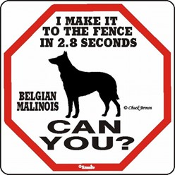 Belgian Malinois Make It to the Fence in 2.8 Seconds Sign