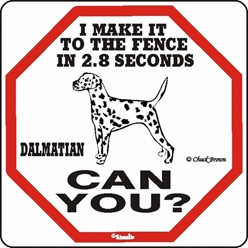 Dalmatian Make It to the Fence Sign, the Perfect Beware of Dog Sign