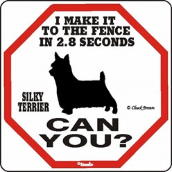 Silky Terrier Make It to the Fence in 2.8 Seconds Sign