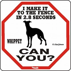 Whippet Make It to the Fence in 2.8 Seconds Sign