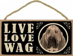 Spoiled Rotten Bloodhound Sign, a Unique Dog Gift