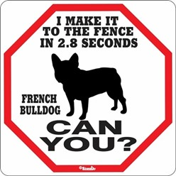 French Bulldog Fence Sign, the Perfect Beware of Dog Sign