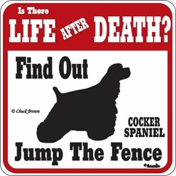 Cocker Spaniel Jump the Fence Sign