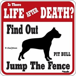 Pit Bull Jump the Fence Sign