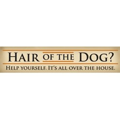 Hair of the Dog Wood Pet Sign