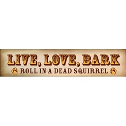 Dead Squirrel Wood Dog Sign