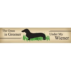 Grass is Greener Wood Dog Sign