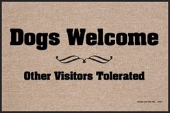 Dogs Welcome, Other Visitors Tolerated Mat