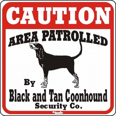 Raining Cats and Dogs | Black and Tan Coonhound Caution Sign,t he Perfect Dog Warning Sign