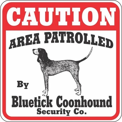 Raining Cats and Dogs | Bluetick Coonhound Caution Sign, the Perfect Dog Warning Sign