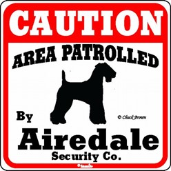 Airedale Caution Sign, the Perfect Dog Warning Sign