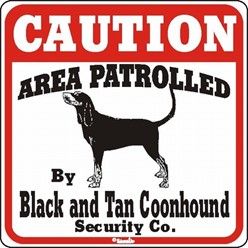 Black and Tan Coonhound Caution Sign, the Perfect Dog Warning Sign