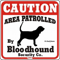 Bloodhound Caution Sign, the Perfect Dog Warning Sign