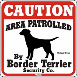Border Terrier Caution Sign, a Fun Dog Warning Sign
