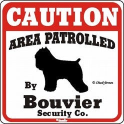 Bouvier Caution Sign, the Perfect Dog Warning Sign
