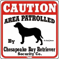 Chesapeake Bay Retriever Caution Sign, the Perfect Dog Warning Sign
