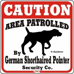 German Shorthaired Pointer Caution Sign, the Perfect Dog Warning Sign