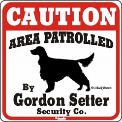 Gordon Setter Caution Sign, the Perfect Dog Warning Sign