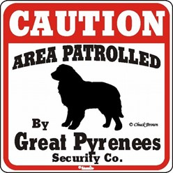 Great Pyrenees Caution Sign, the Perfect Dog Warning Sign