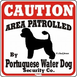 Portuguese Water Dog Caution Sign, the Perfect Dog Warning Sign