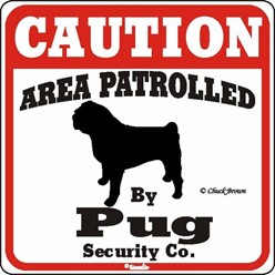 Pug Caution Sign, a Fun Dog Warning Sign