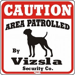 Vizsla Caution Sign, the Perfect Dog Warning Sign