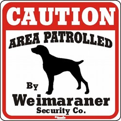 Weimaraner Caution Sign, the Perfect Dog Warning Sign