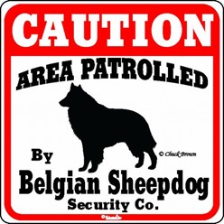 Belgian Sheepdog Caution Sign, the Perfect Dog Warning Sign