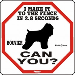 Bouvier Make It to the Fence in 2.8 Seconds Sign