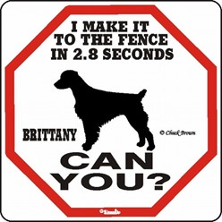 Brittany Make It to the Fence in 2.8 Seconds Sign