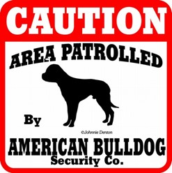 American Bulldog Caution Sign, the Perfect Dog Warning Sign