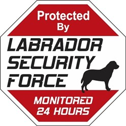 Labrador Retriever Security Force Sign