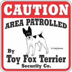 Toy Fox Terrier Caution Sign, the Perfect Dog Warning Sign