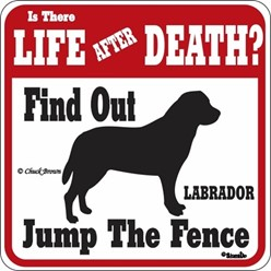 Labrador Retriever Jump the Fence Sign