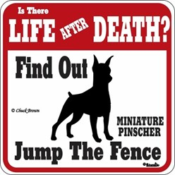 Miniature Pinscher Jump the Fence Sign