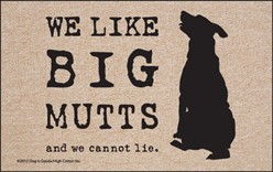 We Like Big Mutts Mat