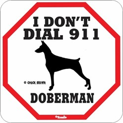 Doberman I Don T Dial 911 Sign