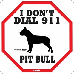 Pit Bull I Don't Dial 911 Sign