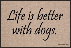 Life is Better with Dogs Door Mat
